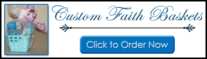 Click to Order a Custom Faith Basket